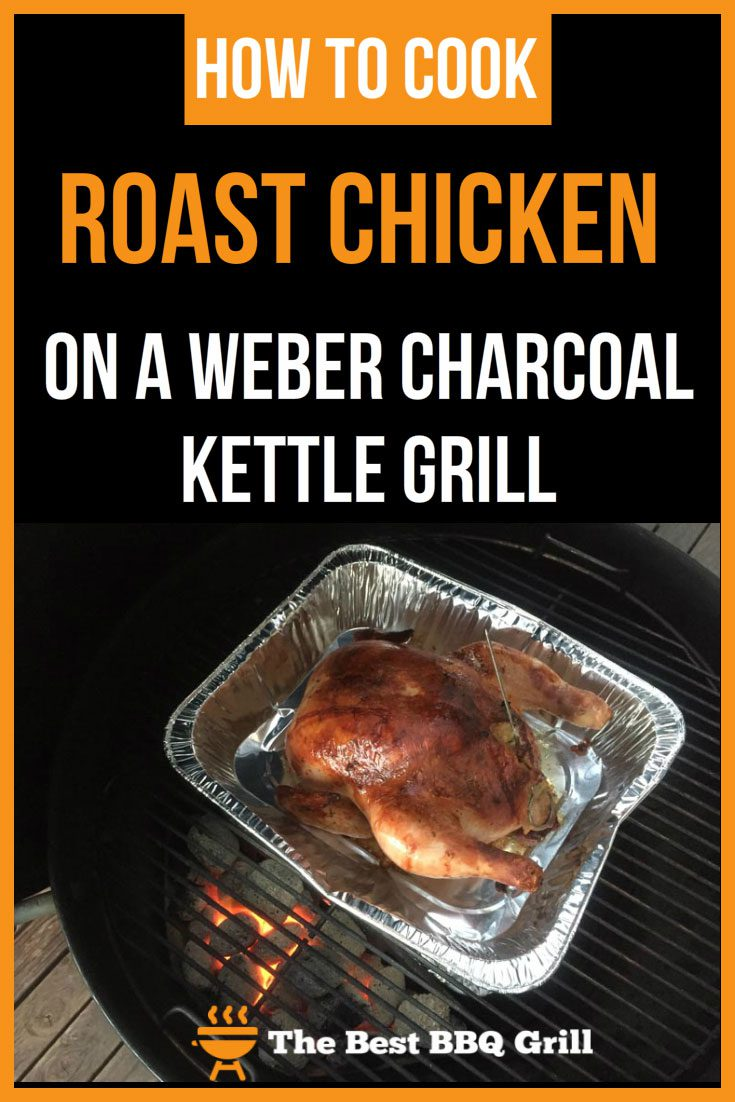 How-To-Roast-Chicken-In-A-Weber-Charcoal-Kettle-Grill