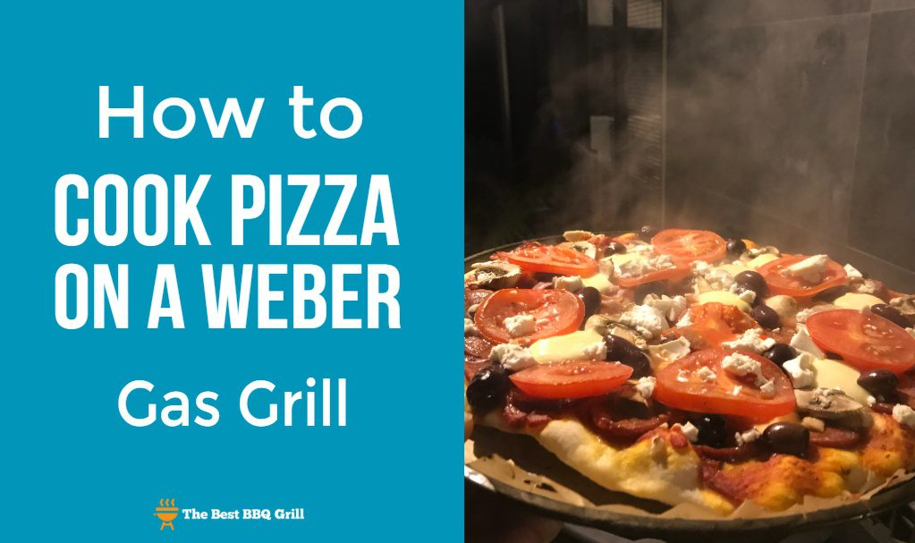 How to Cook Pizza on a Weber Gas Grill